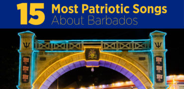 15 Most Patriotic Songs About Barbados