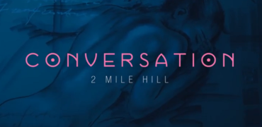 2 Mile Hill Releases 'Conversation'