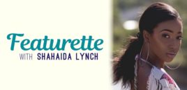 Featurette with Shahaida Lynch