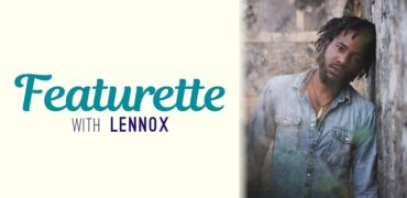 Featurette with Lennox