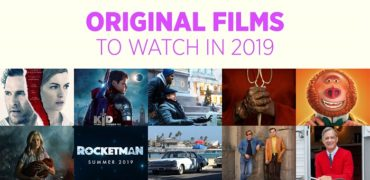 Original Films to Watch in 2019
